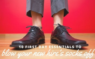 10 First Day Essentials to Blow your New Hire's Socks off
