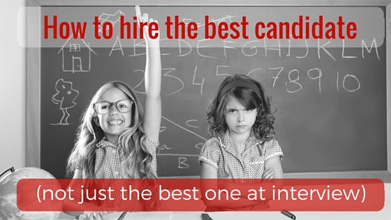 How to hire the best candidate (not just the one best at interviews)