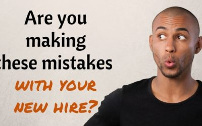 Are You Making These Mistakes With Your New Hire?
