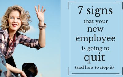 7 Signs That Your New Employee Is Going To Quit