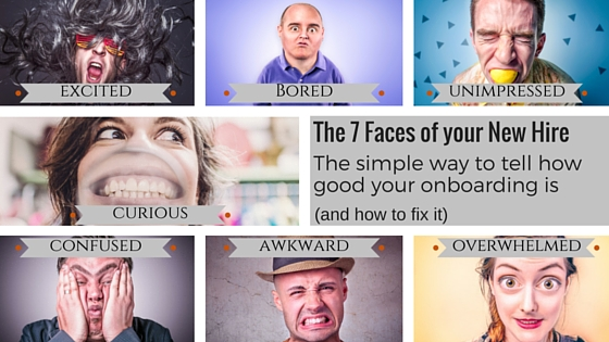 The 7 Faces of Your New Hire (How Good Is Your Onboarding?)