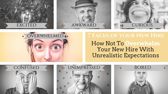 Don't Overwhelm Your New Hire With Unrealistic Expectations