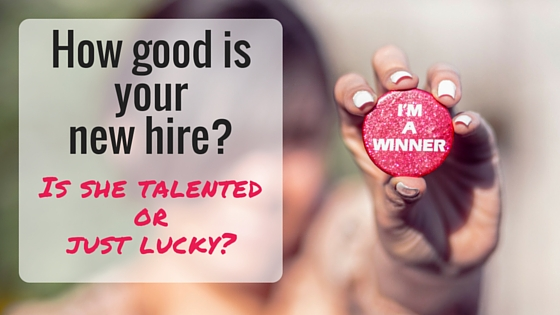 How Good Is Your New Hire?
