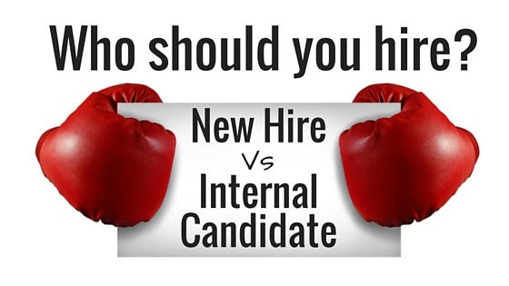 Who should you hire?  External Hire vs Internal Candidate?