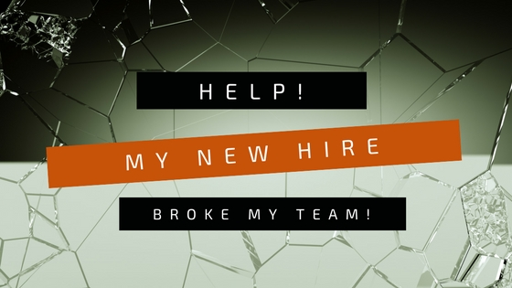 Help!  My New Hire Broke My Team