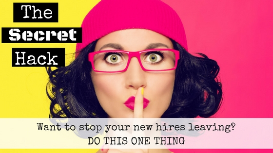 Want To Stop Your New Hires Leaving?  Do This One Thing