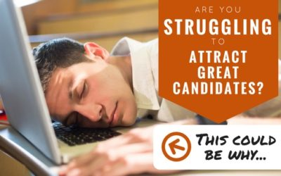 Struggling To Attract Great Candidates?  This Could Be Why…..